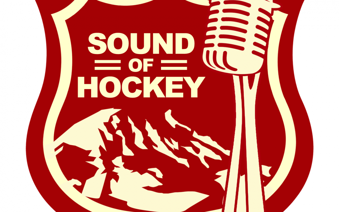 Sound of Hockey Episode 104 – The Stanley Cup Final Is Nigh