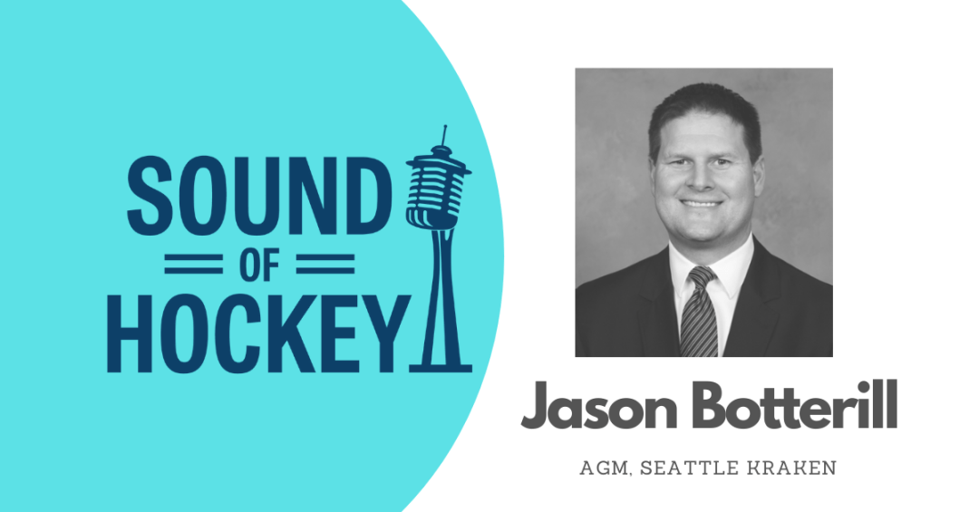 Sound Of Hockey Podcast Ep. 122 – with Seattle Kraken AGM Jason Botterill