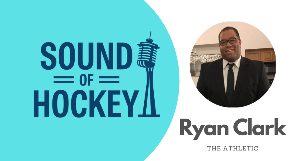 Sound Of Hockey Podcast Ep. 121 – With The Athletic's Ryan Clark