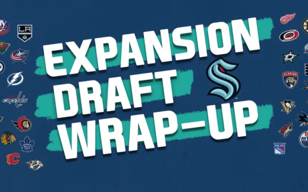 Wrapping up the Seattle Kraken Expansion Draft series