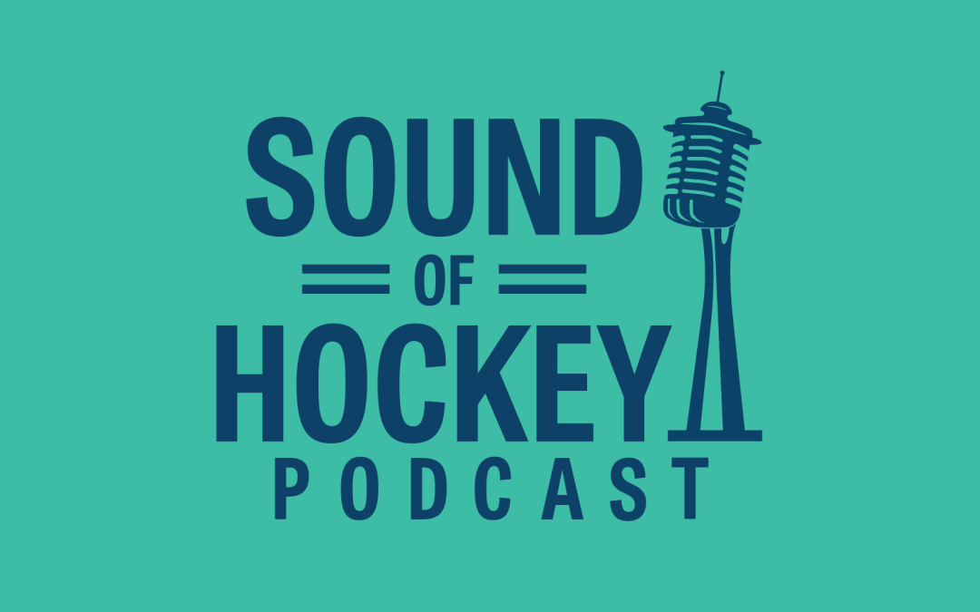 Sound Of Hockey Podcast Ep 124 – Second Is the New Third