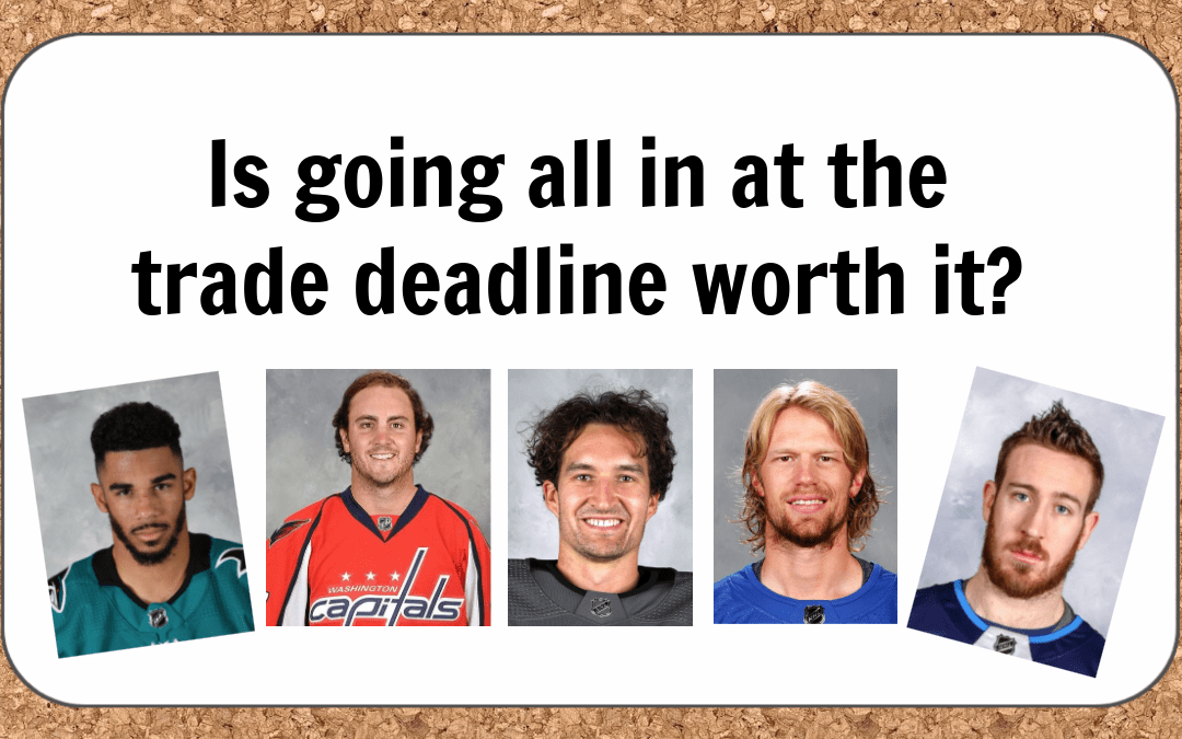 Is going all in at the NHL trade deadline worth it?