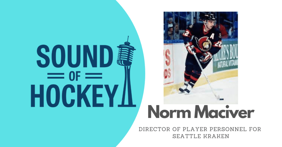 Sound Of Hockey Podcast Ep. 134 – with Seattle Kraken's Norm Maciver