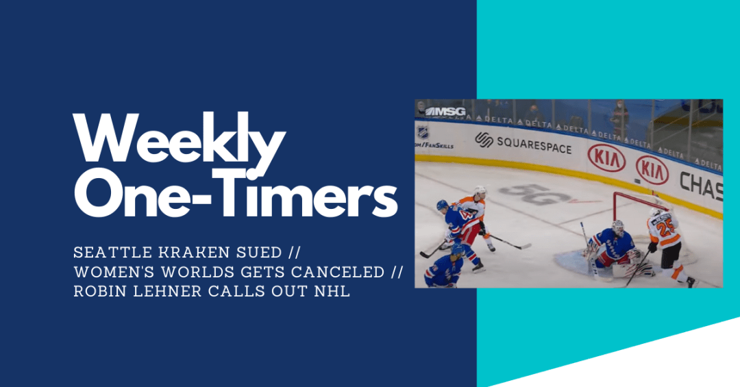 Kraken sued, Women's Worlds nixed, JvR scores with his face – Weekly One-Timers