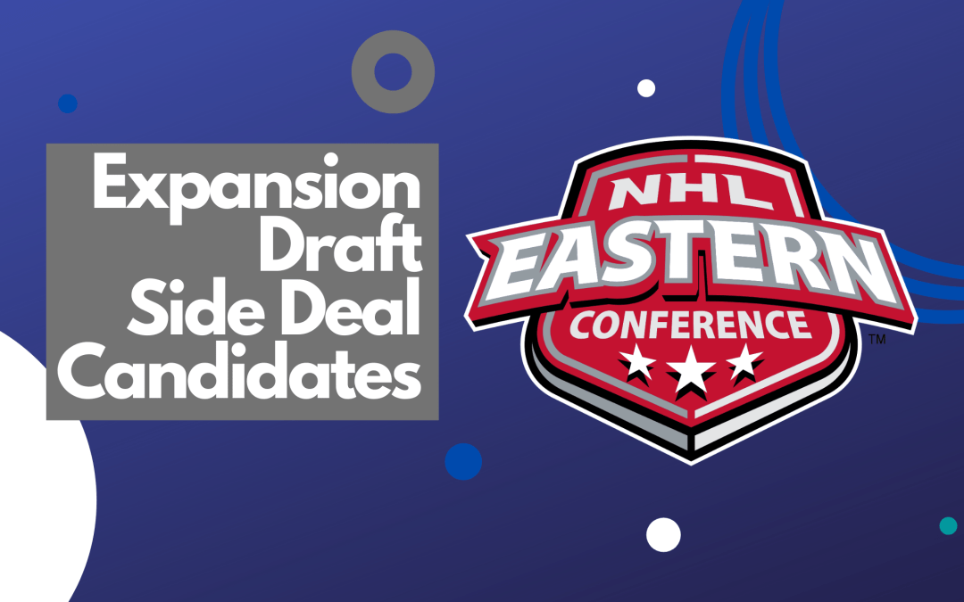 Expansion Draft side deal candidates: Eastern Conference