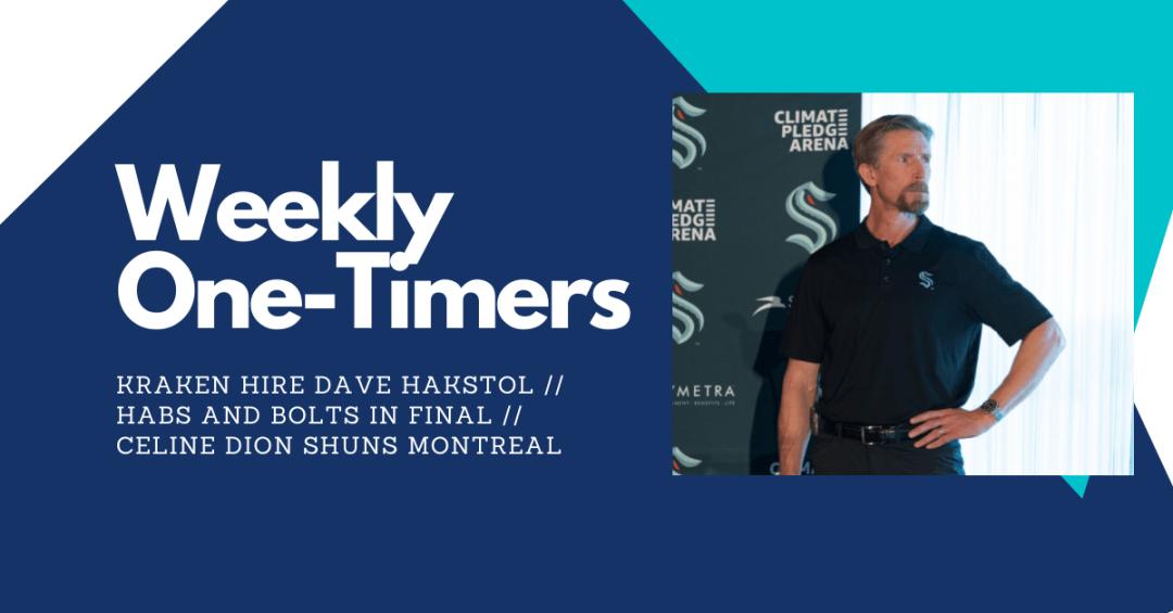 Hakstol is Seattle Kraken head coach, Lightning and Habs in Final – Weekly One-Timers