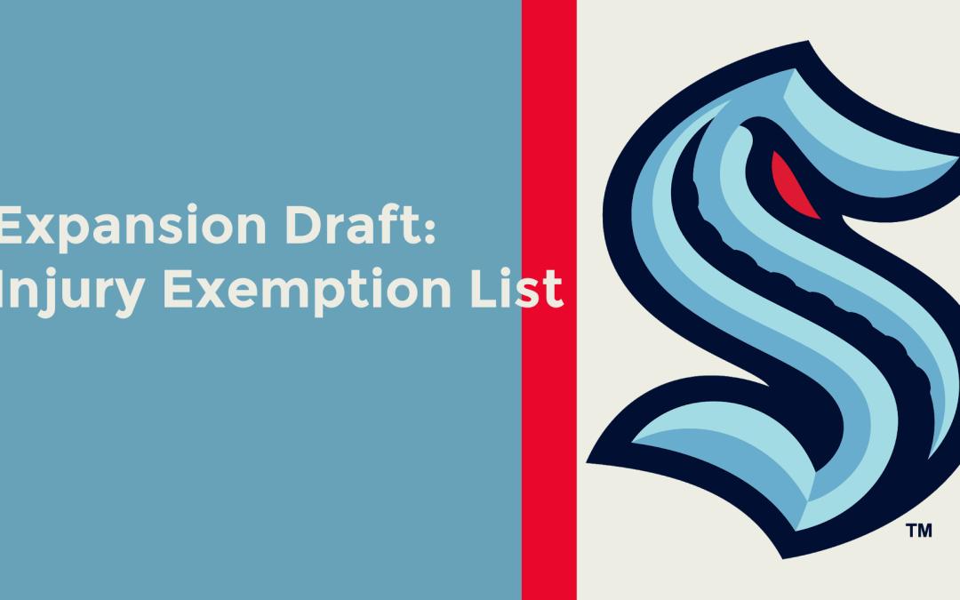 Seattle Kraken Expansion Draft injury exemption list