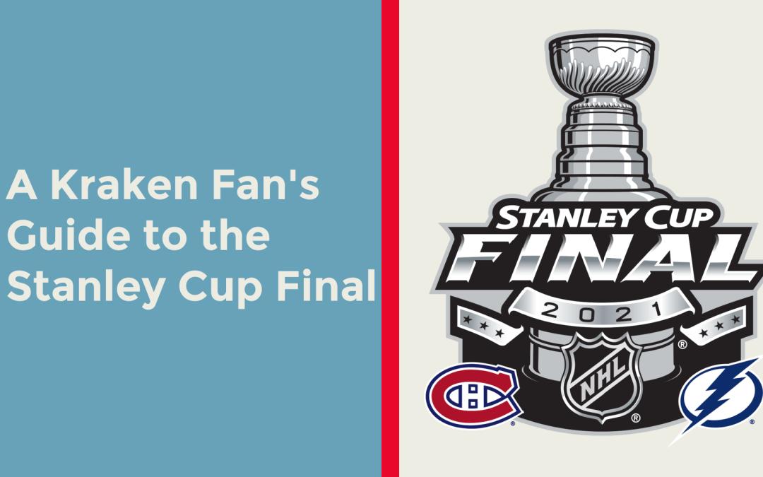 The Kraken Fan's Guide to the Stanley Cup Final