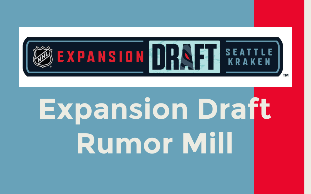 The Expansion Draft rumor mill is churning. What should we believe?